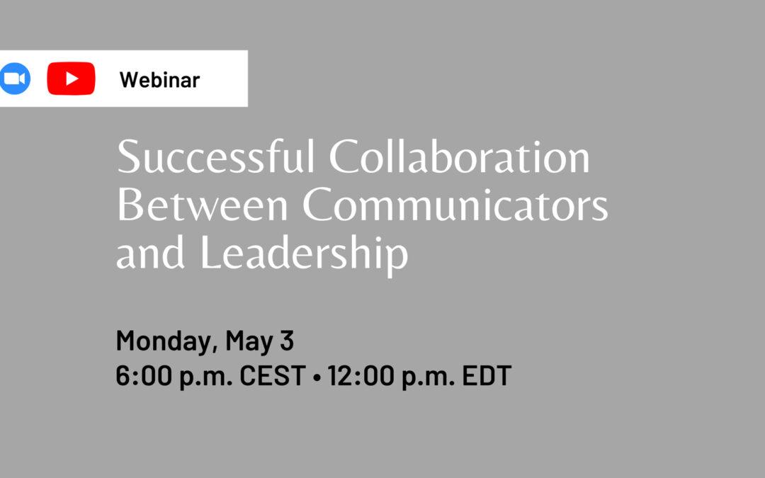 Webinar: Successful Collaboration Between Communicators and Leadership